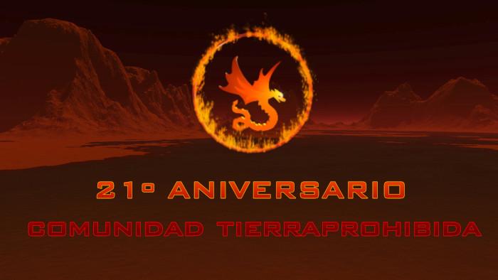 Tierraprohibida cumple 21 años - Post Aniversario!!!